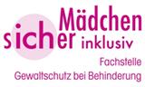 Dies ist das Logo von Mädchen sicher inklusiv - Fachstelle Gewaltschutz bei Behinderung